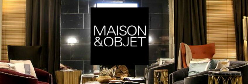 The Top Exhibitors Of Maison et Objet 2019
